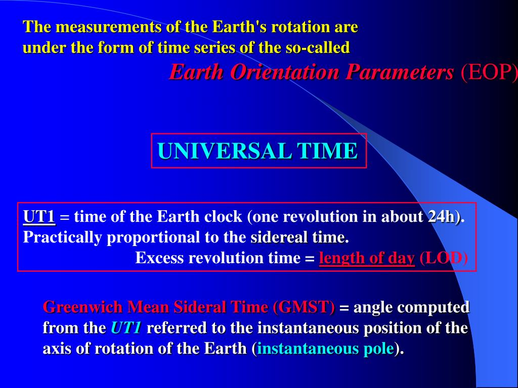 The measurements of the Earth's rotation are