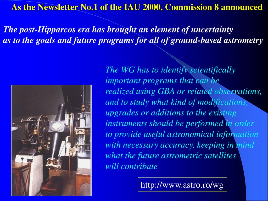 As the Newsletter No.1 of the IAU 2000, Commission 8 announced