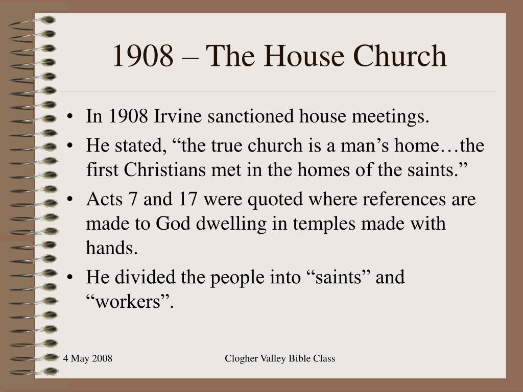 1908 – The House Church