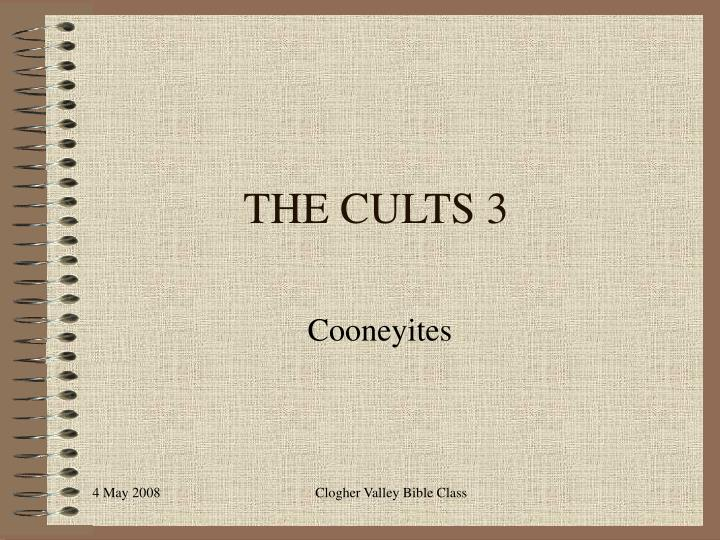 The cults 3