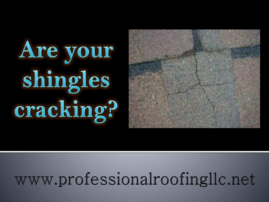 Are your shingles cracking?