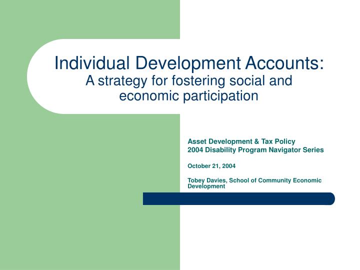 Individual development accounts a strategy for fostering social and economic participation