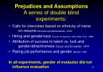 prejudices and assumptions a series of double blind experiments