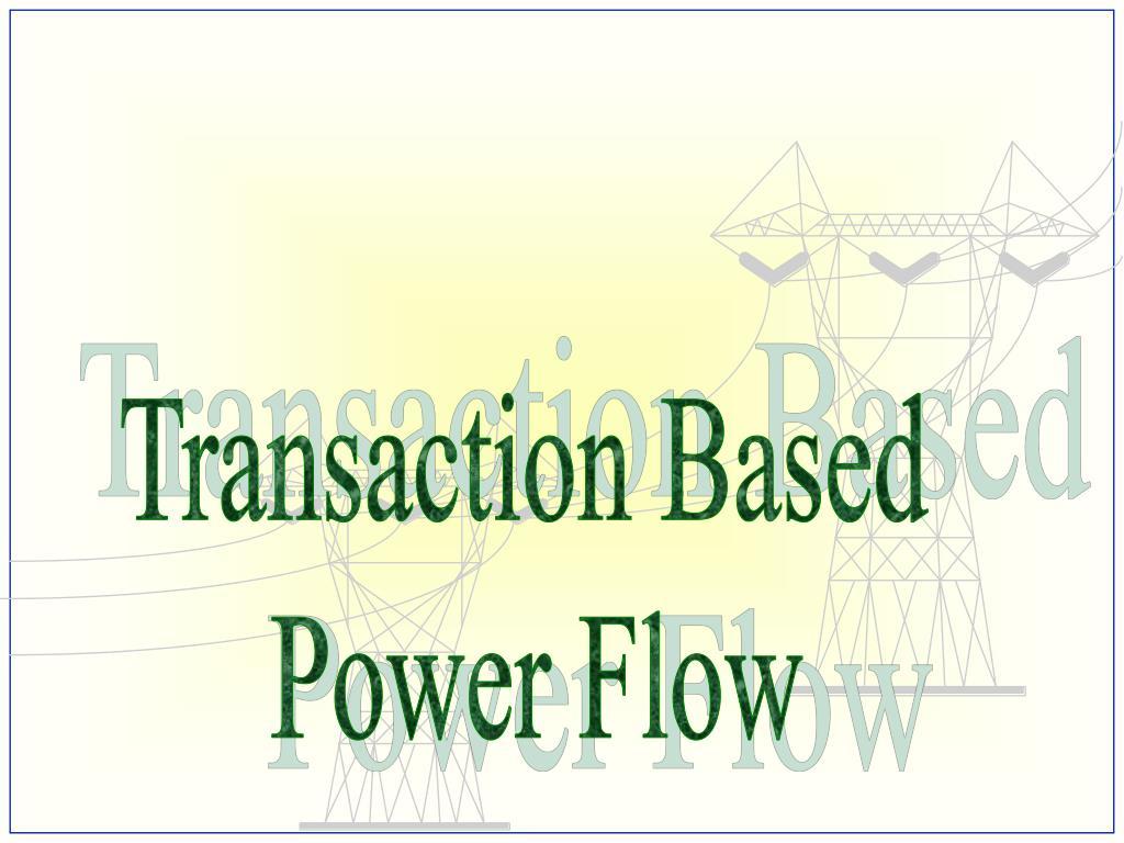 Transaction Based