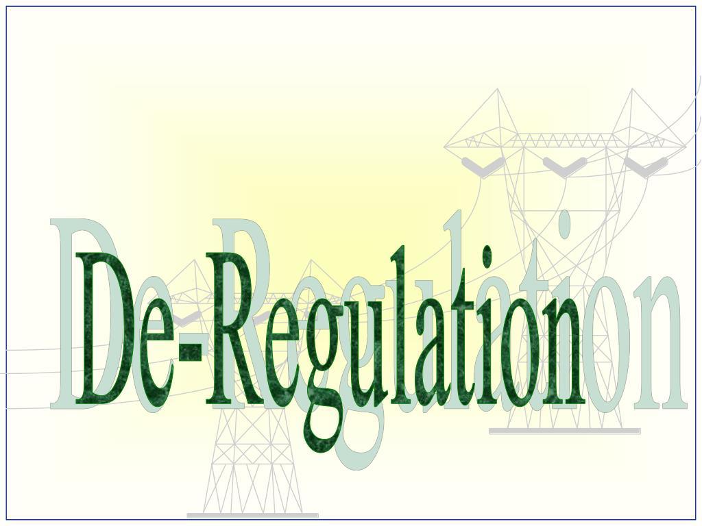 De-Regulation