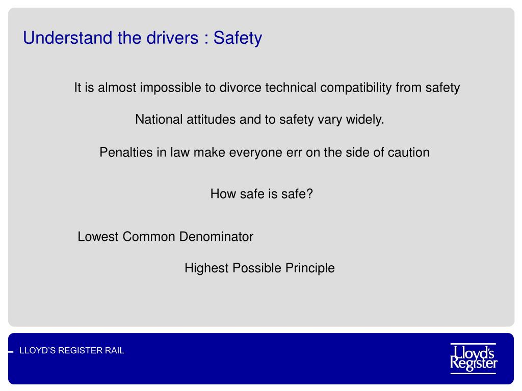 Understand the drivers : Safety