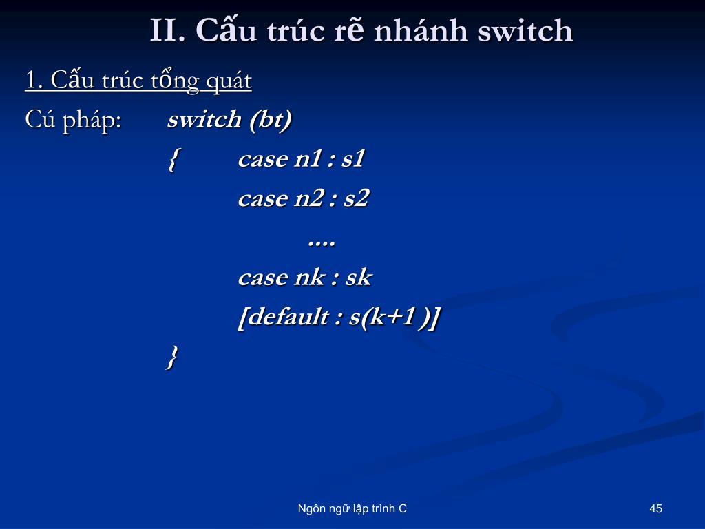 II. Cấu trúc rẽ nhánh switch