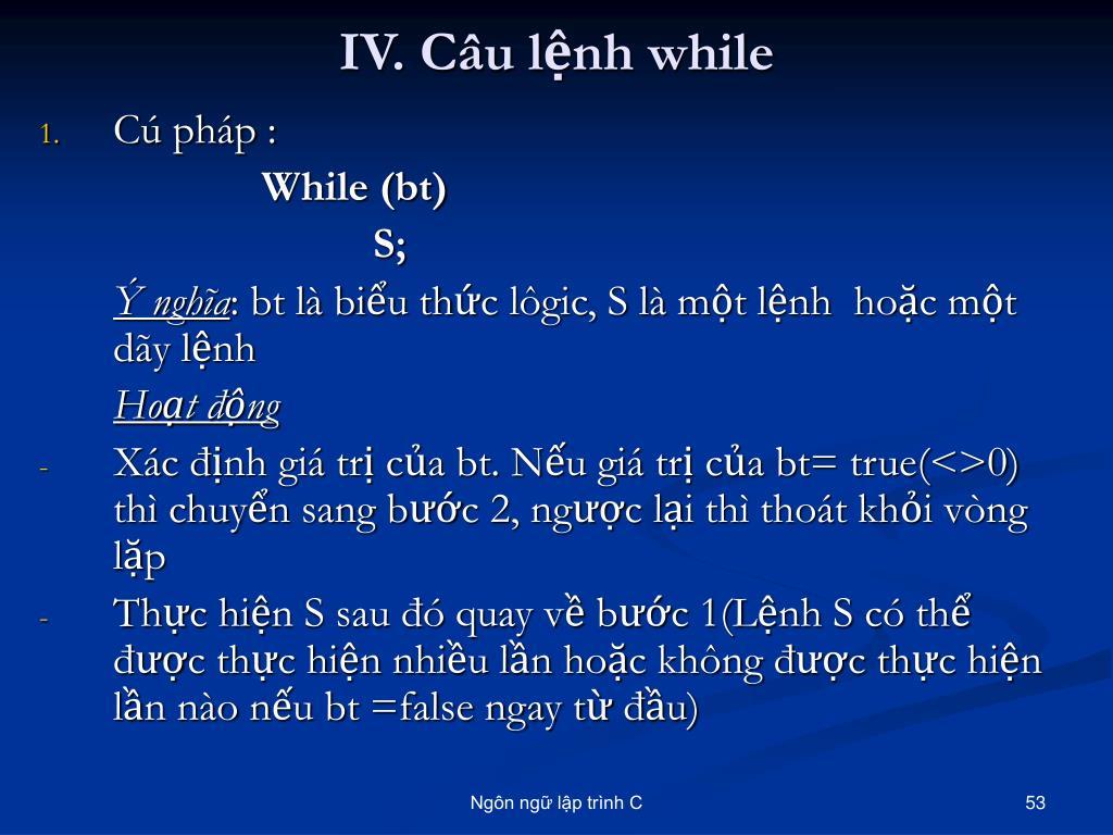 IV. Câu lệnh while