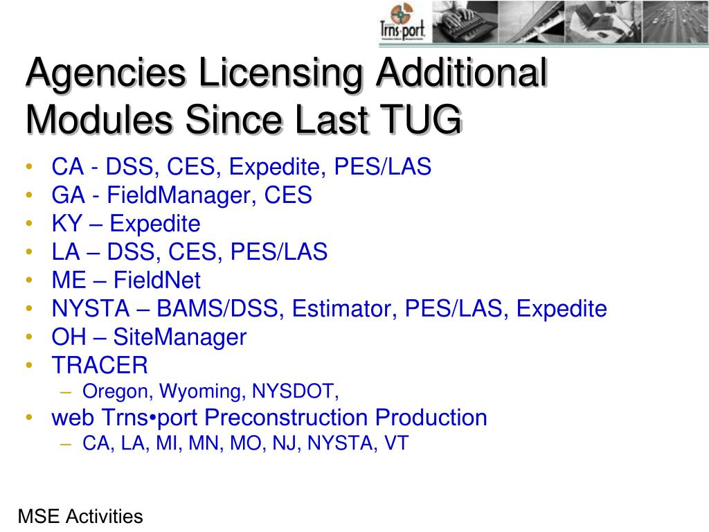 Agencies Licensing Additional Modules Since Last TUG