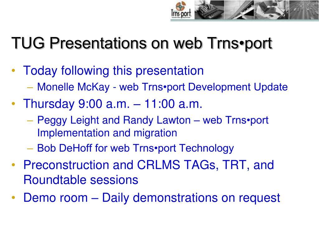TUG Presentations on web Trns•port