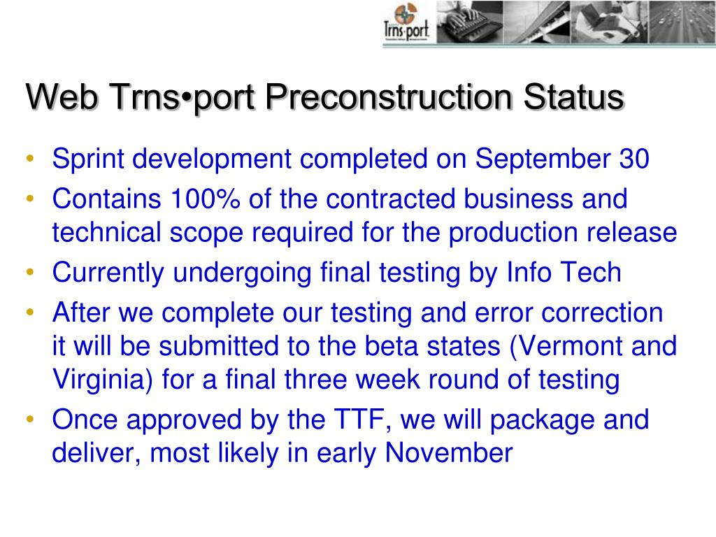 Web Trns•port Preconstruction Status