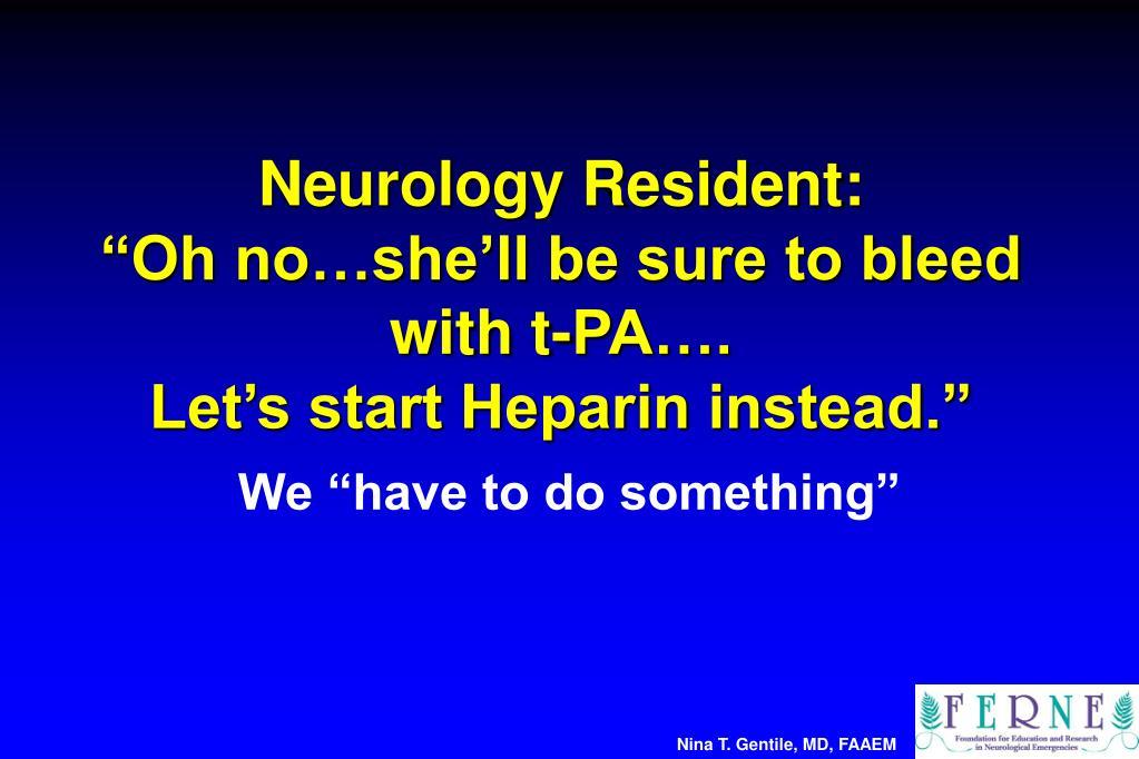 Neurology Resident:
