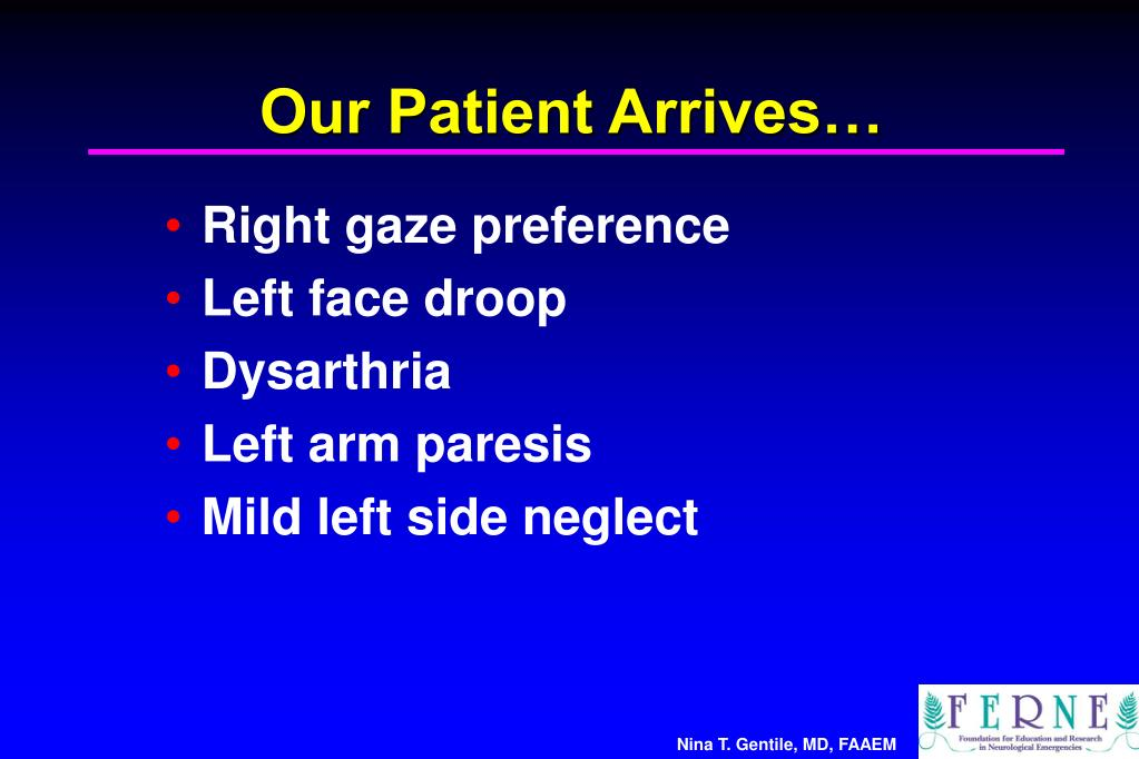 Our Patient Arrives…
