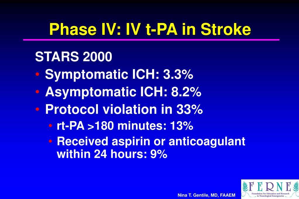 Phase IV: IV t-PA in Stroke