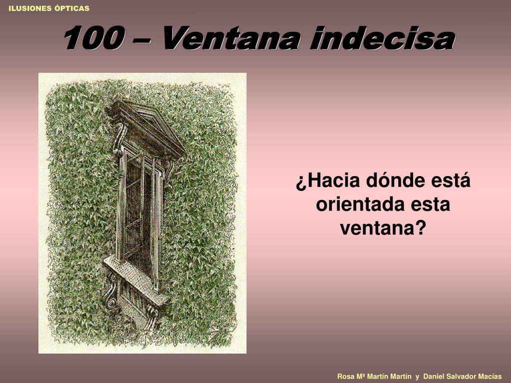 100 – Ventana indecisa