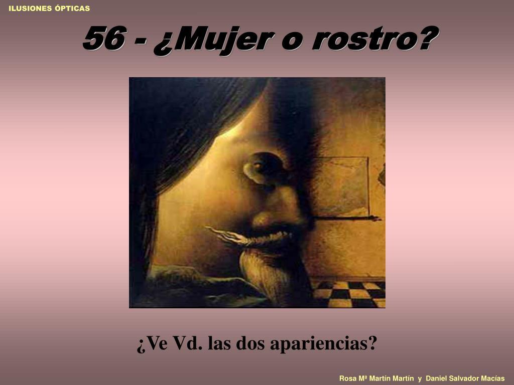 56 - ¿Mujer o rostro?