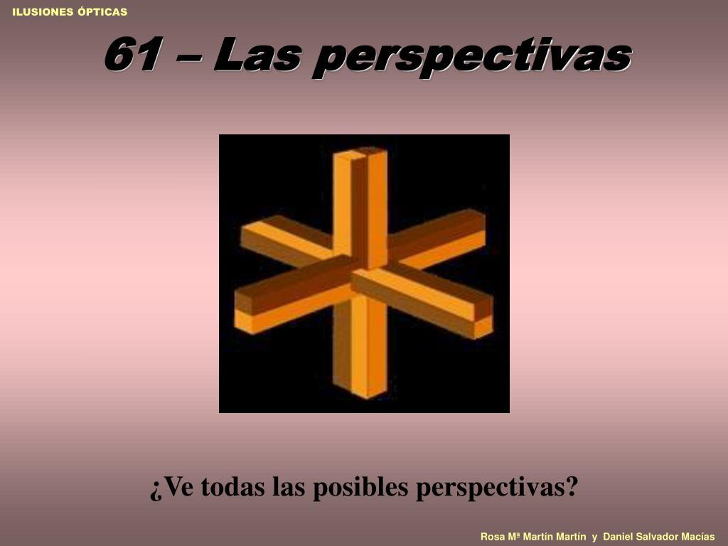 61 – Las perspectivas