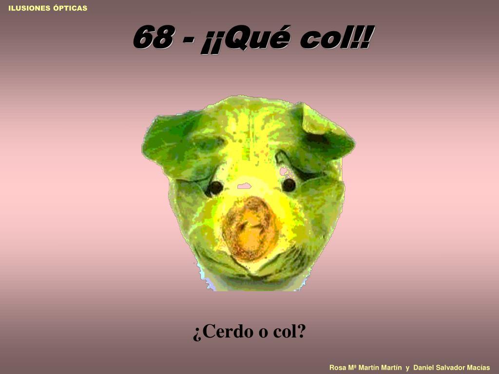 68 - ¡¡Qué col!!
