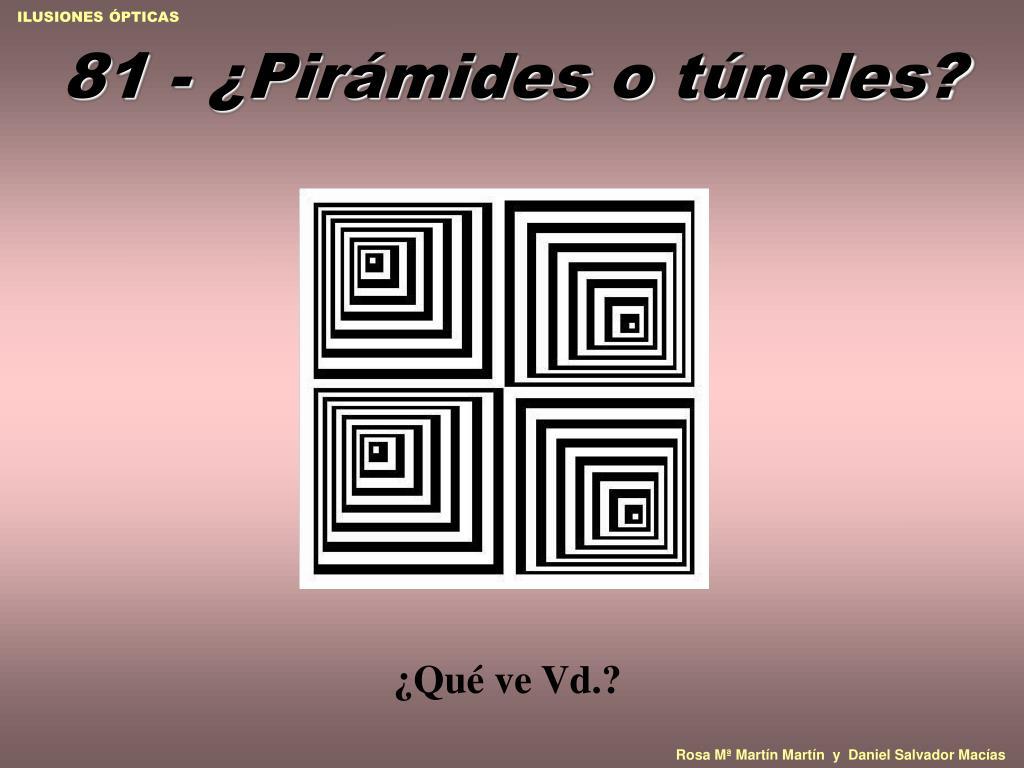 81 - ¿Pirámides o túneles?
