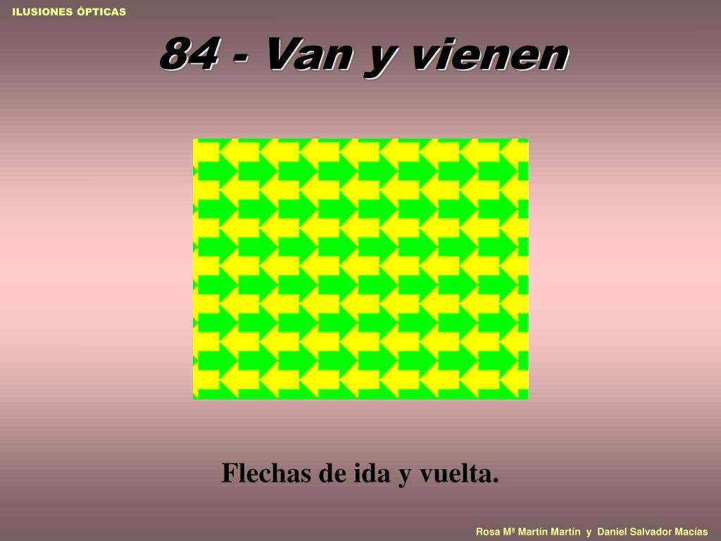 84 - Van y vienen