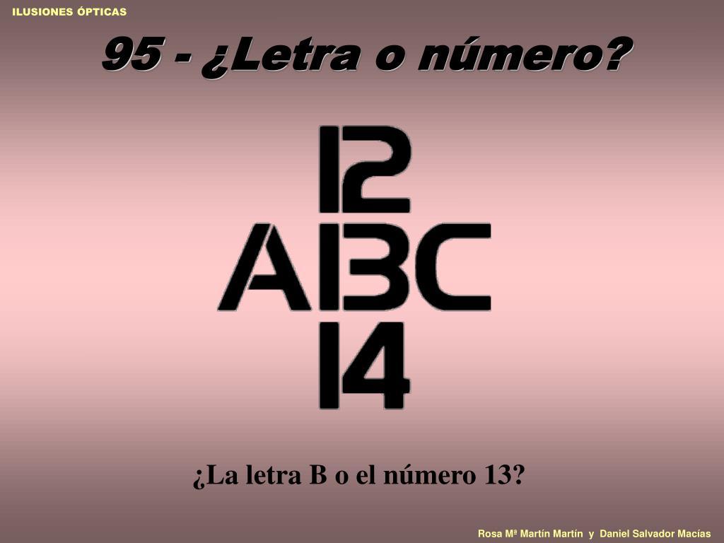 95 - ¿Letra o número?