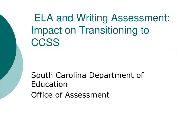 Ela and writing assessment impact on transitioning to ccss