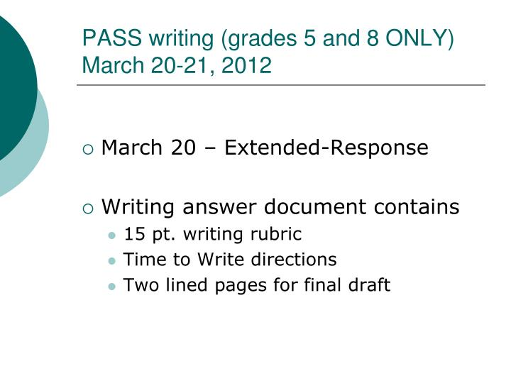 Pass writing grades 5 and 8 only march 20 21 2012