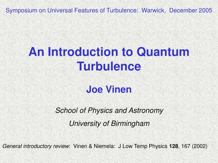 Symposium on Universal Features of Turbulence:  Warwick,  December 2005