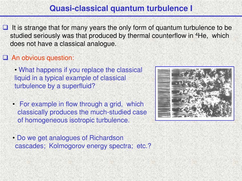 Quasi-classical quantum turbulence I