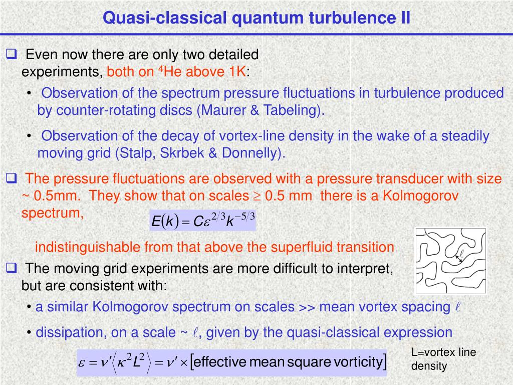 Quasi-classical quantum turbulence II