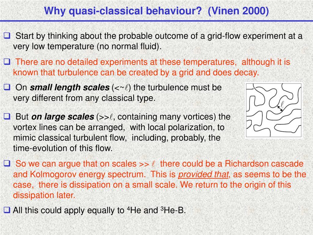 Why quasi-classical behaviour?  (Vinen 2000)