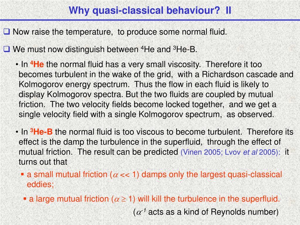 Why quasi-classical behaviour?  II
