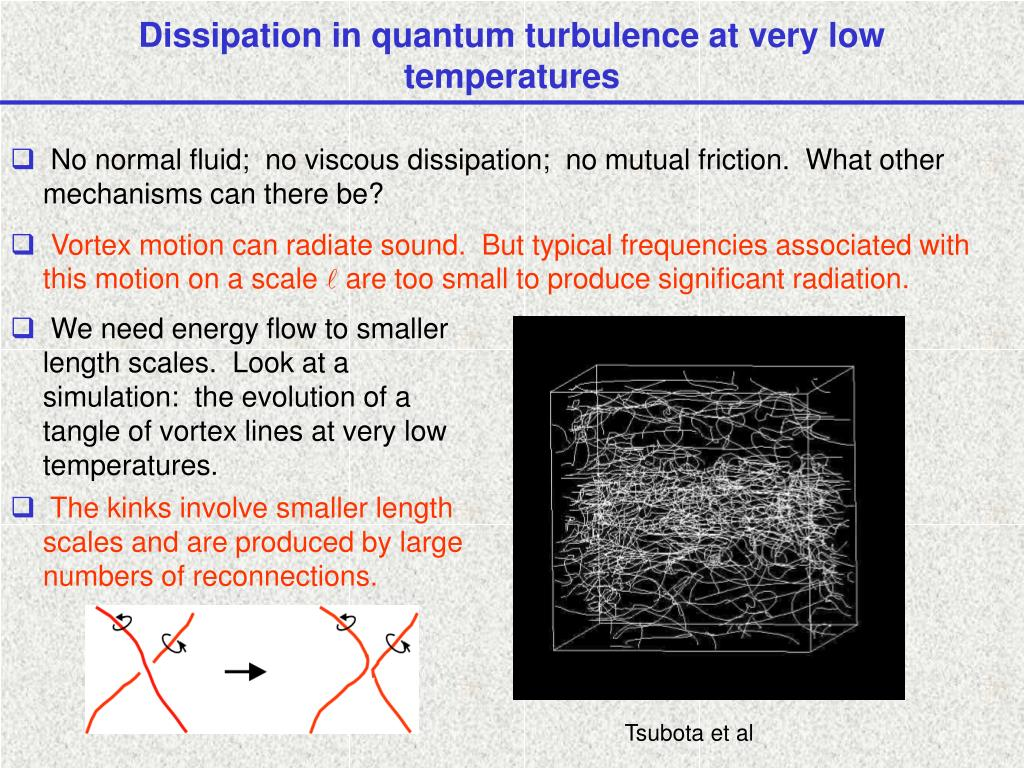 Dissipation in quantum turbulence at very low temperatures