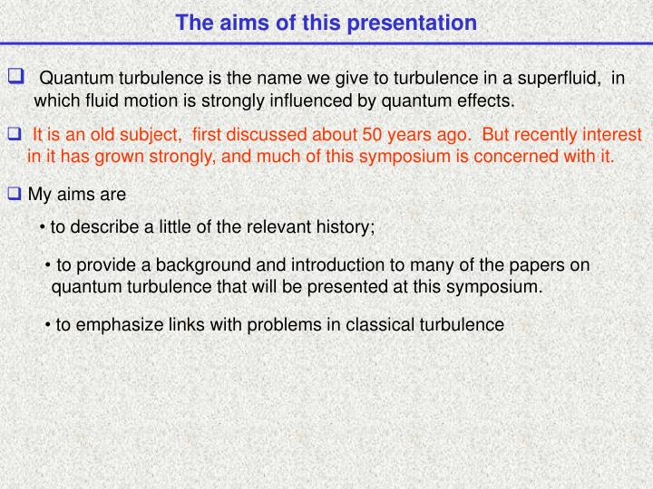 The aims of this presentation