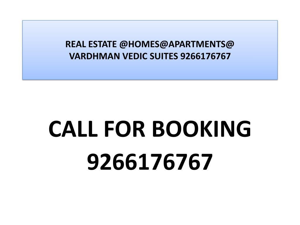 real estate @homes@apartments @ vardhman vedic suites 9266176767 l.