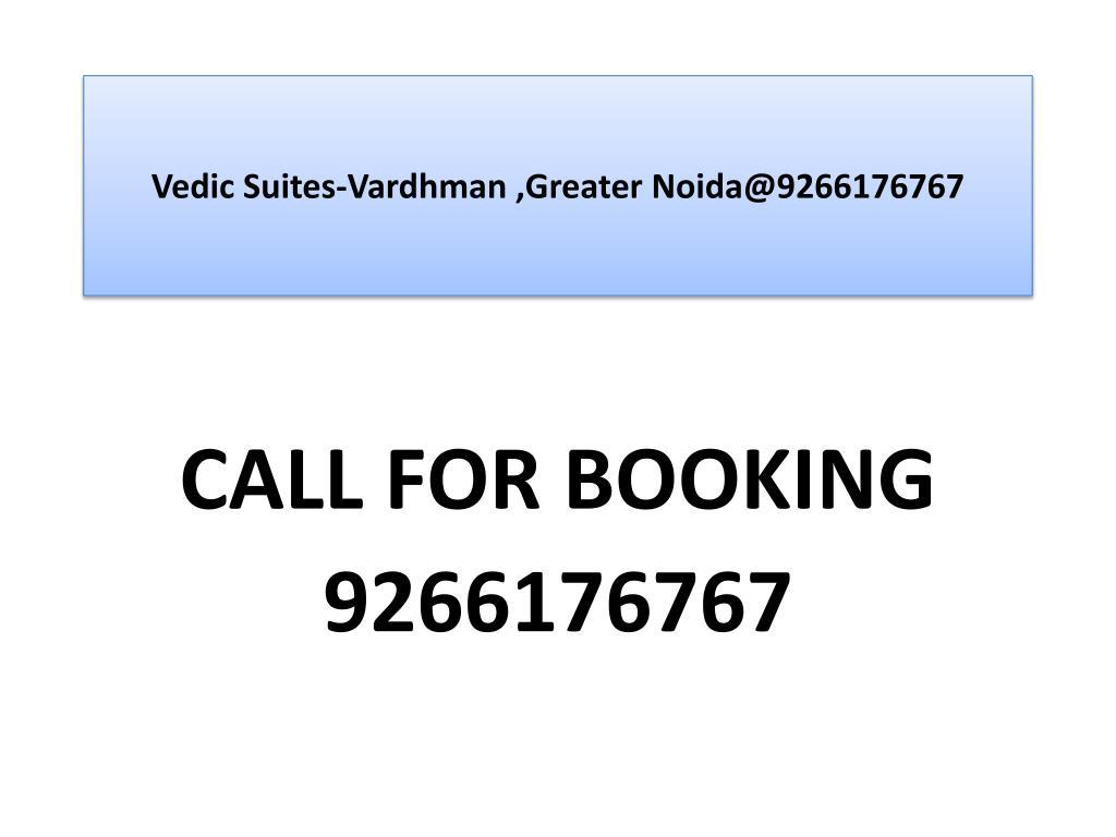 vedic suites vardhman greater noida@9266176767