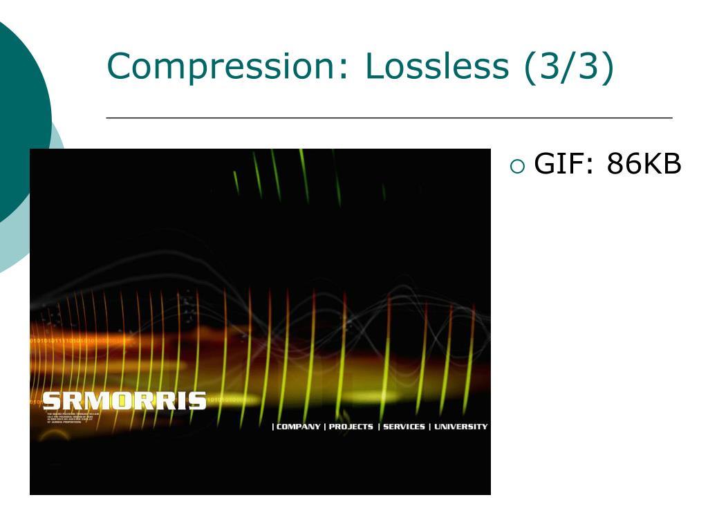 Compression: Lossless (3/3)