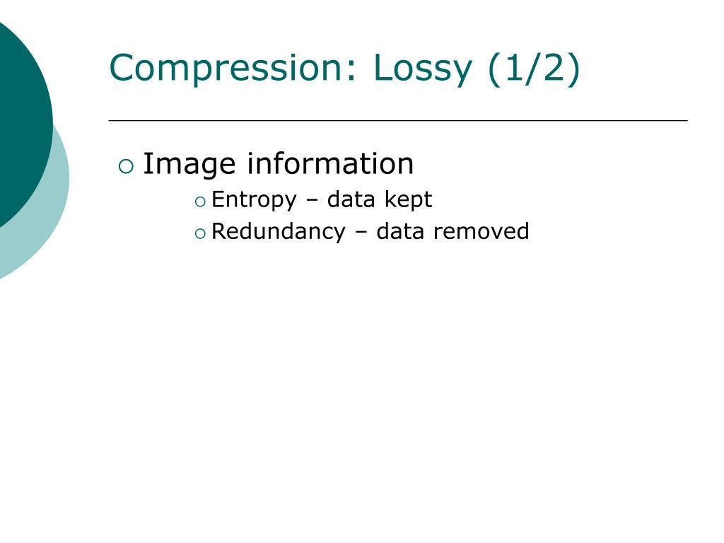 Compression: Lossy (1/2)