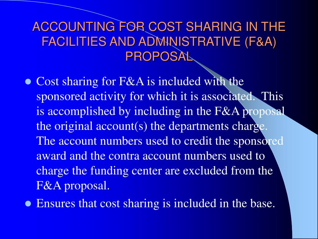 ACCOUNTING FOR COST SHARING IN THE  FACILITIES AND ADMINISTRATIVE (F&A) PROPOSAL