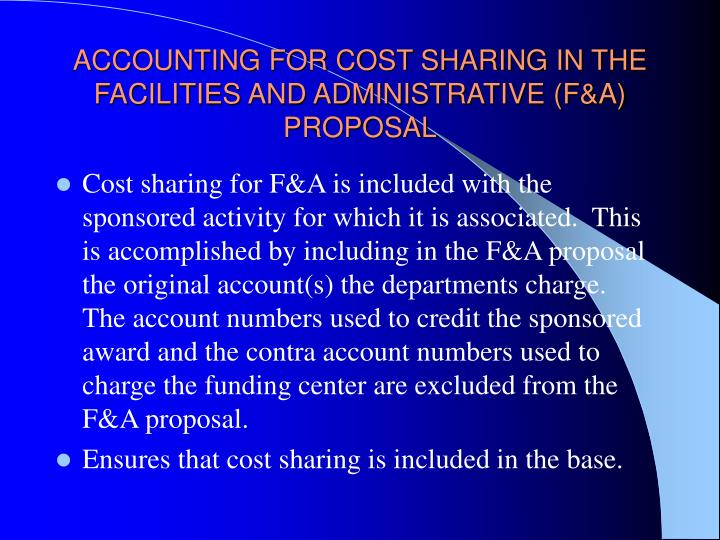 Accounting for cost sharing in the facilities and administrative f a proposal