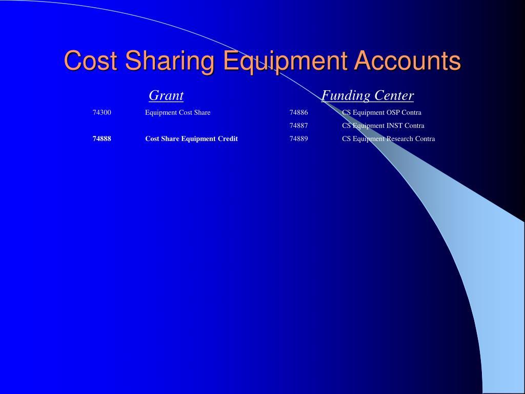 Cost Sharing Equipment Accounts