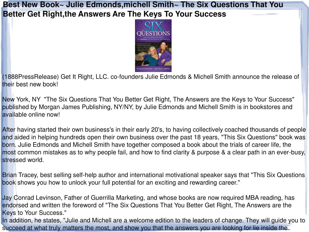 Best New Book~ Julie Edmonds,michell Smith~ The Six Questions That You Better Get Right,the Answers Are The Keys To Your Success