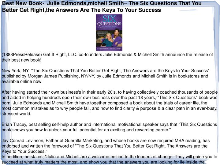 Best New Book~ Julie Edmonds,michell Smith~ The Six Questions That You Better Get Right,the Answers ...