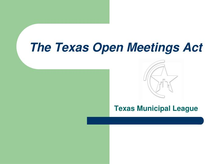 The texas open meetings act