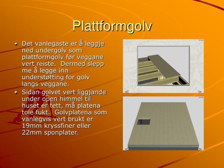 Plattformgolv