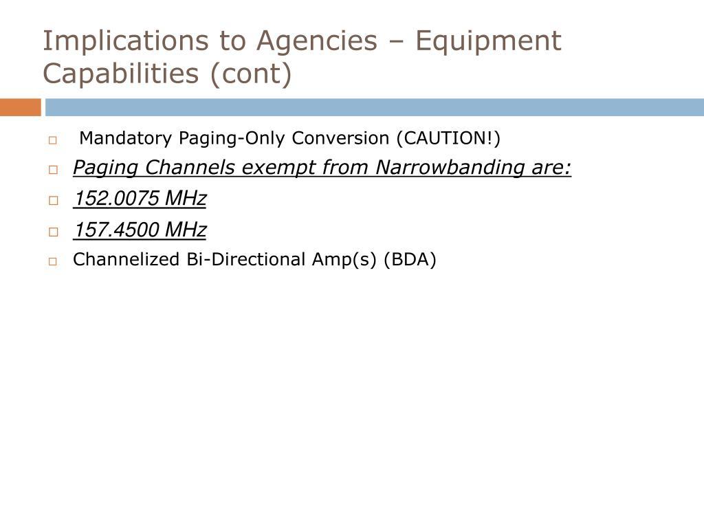 Implications to Agencies – Equipment Capabilities (cont)
