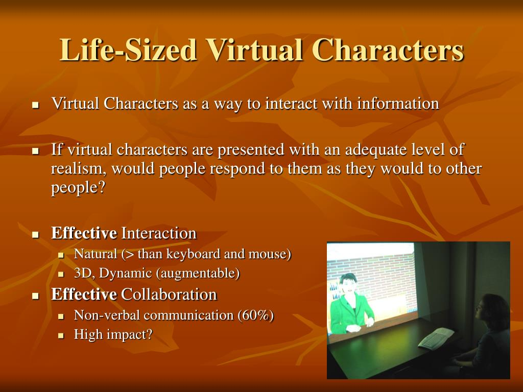 Life-Sized Virtual Characters