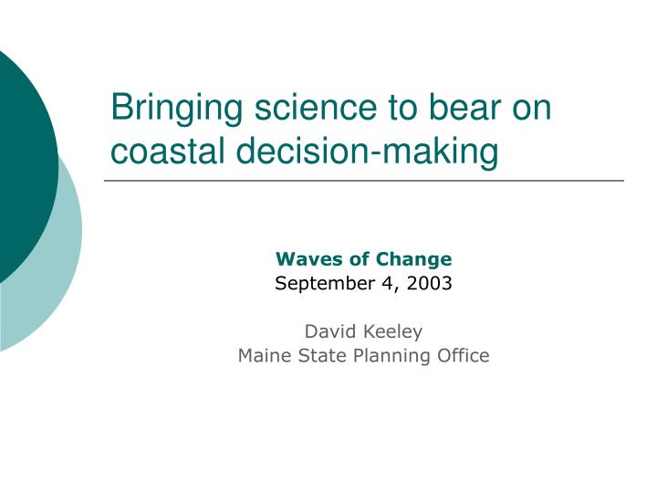 bringing science to bear on coastal decision making n.