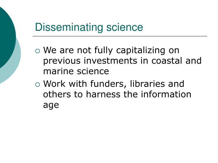 Disseminating science