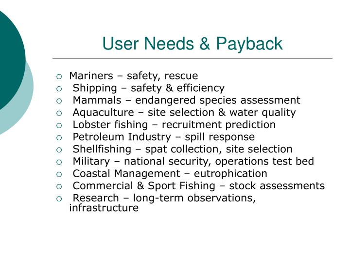 User Needs & Payback